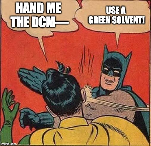 Science Memes: Dichloromethane Edition