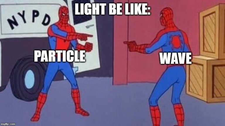 Science Memes: Duality of Light